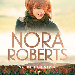 Roberts, Nora - Valheiden virta, äänikirja