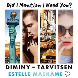 Maskame, Estelle - DIMINY - Tarvitsen: Did I Mention I Need You?, äänikirja