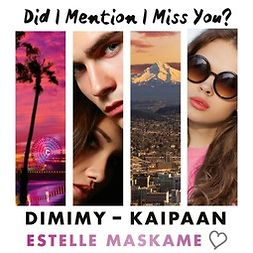 Maskame, Estelle - DIMIMY - Kaipaan: Did I Mention I Miss You?, äänikirja