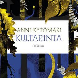 Kytömäki, Anni - Kultarinta, audiobook