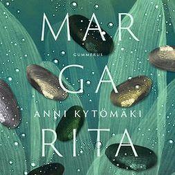Kytömäki, Anni - Margarita, äänikirja