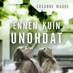Maude, Susanne - Ennen kuin unohdat, äänikirja