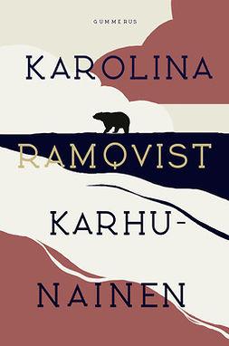 Ramqvist, Karolina - Karhunainen, e-kirja
