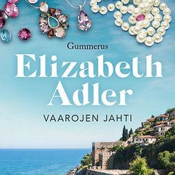 Adler, Elizabeth - Vaarojen jahti, äänikirja