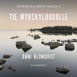Blomqvist, Anni - Tie Myrskyluodolle, äänikirja