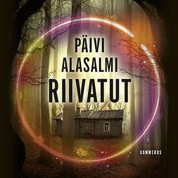 Alasalmi, Päivi - Riivatut, audiobook
