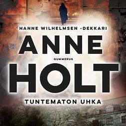 Holt, Anne - Tuntematon uhka, äänikirja