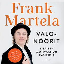 Martela, Frank - Valonöörit: Sisäisen motivaation käsikirja, äänikirja