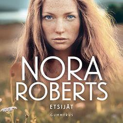 Roberts, Nora - Etsijät, äänikirja