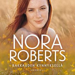 Roberts, Nora - Rakkauden kynnyksellä, äänikirja