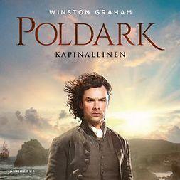 Graham, Winston - Poldark - Kapinallinen, äänikirja