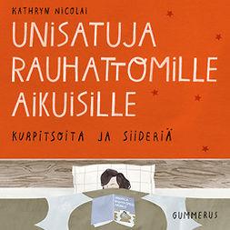 Nicolai, Kathryn - Unisatuja rauhattomille aikuisille - Kurpitsoita ja siideriä, äänikirja
