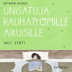 Nicolai, Kathryn - Unisatuja rauhattomille aikuisille - Uusi lehti, äänikirja