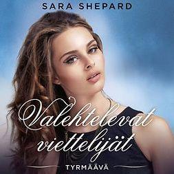 Shepard, Sara - Tyrmäävä, audiobook