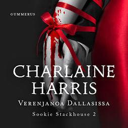 Harris, Charlaine - Verenjanoa Dallasissa, äänikirja