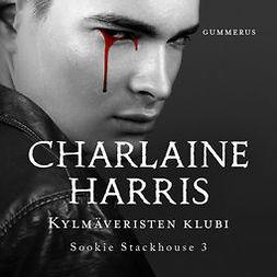 Harris, Charlaine - Kylmäveristen klubi, äänikirja
