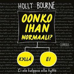 Bourne, Holly - Oonko ihan normaali?, äänikirja
