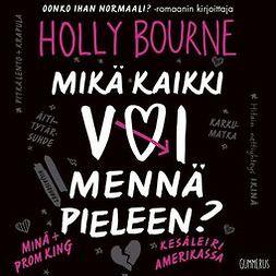 Bourne, Holly - Mikä kaikki voi mennä pieleen?, äänikirja