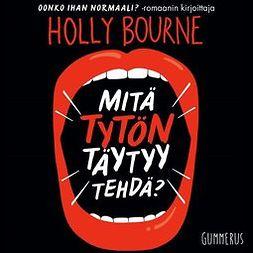 Bourne, Holly - Mitä tytön täytyy tehdä?, äänikirja