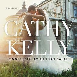 Kelly, Cathy - Onnellisen avioliiton salat, äänikirja