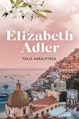 Adler, Elizabeth - Talo Amalfissa, e-kirja