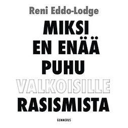 Eddo-Lodge, Reni - Miksi en enää puhu valkoisille rasismista, äänikirja