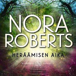 Roberts, Nora - Heräämisen aika, äänikirja