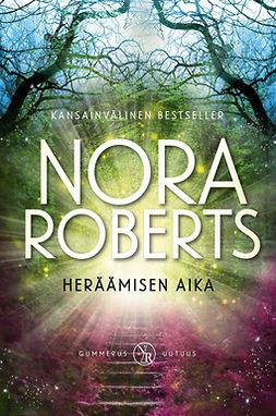 Roberts, Nora - Heräämisen aika, e-kirja