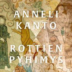 Kanto, Anneli - Rottien pyhimys, audiobook