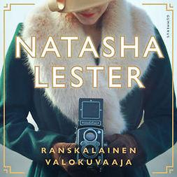 Lester, Natasha - Ranskalainen valokuvaaja: (The Paris Seamstress), äänikirja