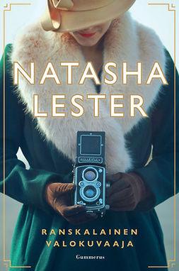 Lester, Natasha - Ranskalainen valokuvaaja: (The Paris Seamstress), e-kirja