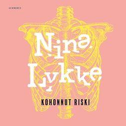 Lykke, Nina - Kohonnut riski, äänikirja