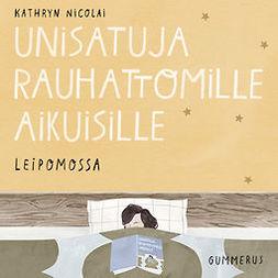 Nicolai, Kathryn - Unisatuja rauhattomille aikuisille - Leipomossa, äänikirja