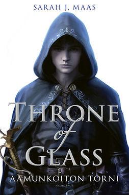 Maas, Sarah J. - Throne of Glass - Aamunkoiton torni, e-kirja