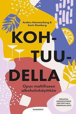 Hammarberg, Anders - Kohtuudella: Opas maltilliseen alkoholinkäyttöön, e-kirja