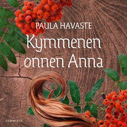 Havaste, Paula - Kymmenen onnen Anna, äänikirja