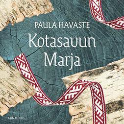 Havaste, Paula - Kotasavun Marja, äänikirja