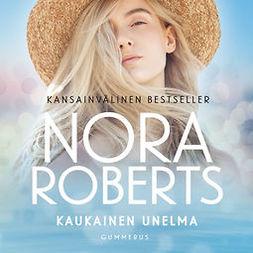 Roberts, Nora - Kaukainen unelma, äänikirja