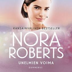 Roberts, Nora - Unelmien voima, äänikirja