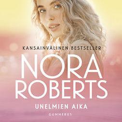 Roberts, Nora - Unelmien aika, äänikirja