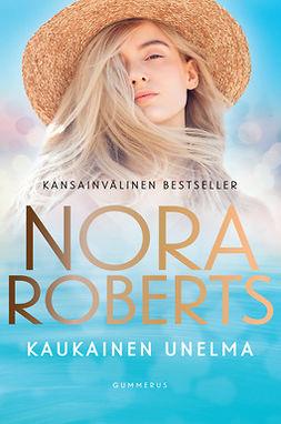 Roberts, Nora - Kaukainen unelma, e-kirja