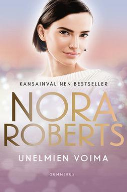Roberts, Nora - Unelmien voima, e-kirja