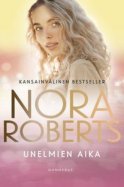 Roberts, Nora - Unelmien aika, e-kirja