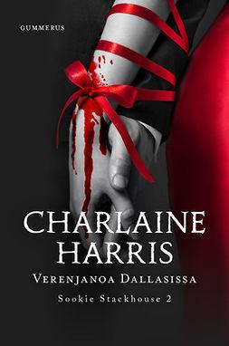 Harris, Charlaine - Verenjanoa Dallasissa, e-kirja