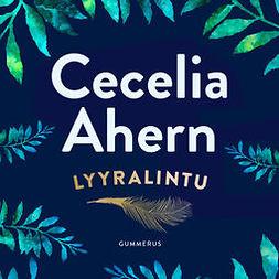 Ahern, Cecelia - Lyyralintu, äänikirja