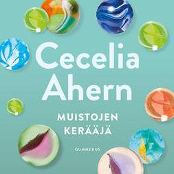 Ahern, Cecelia - Muistojen kerääjä, äänikirja