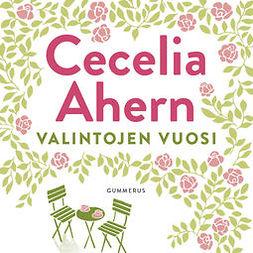 Ahern, Cecelia - Valintojen vuosi, äänikirja