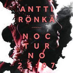 Rönkä, Antti - Nocturno 21:07, äänikirja