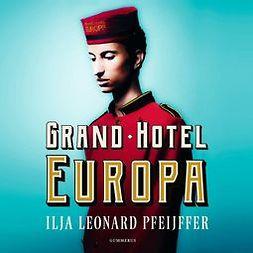 Pfeijffer, Ilja Leonard - Grand Hotel Europa, äänikirja