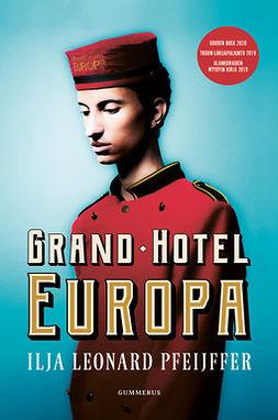 Pfeijffer, Ilja Leonard - Grand Hotel Europa, ebook